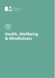Briefing Paper on Health, Wellbeing and Mindfulness - The Mindfulness Initiative