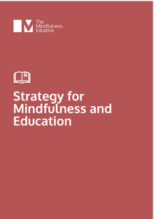 The Mindfulness Initiative's Education Strategy - The Mindfulness Initiative