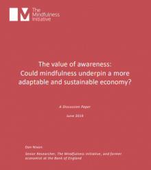 The value of awareness: Could mindfulness underpin a more adaptable and sustainable economy? - The Mindfulness Initiative